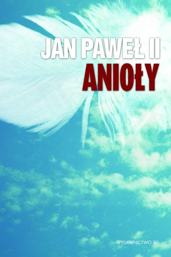 okładka Jan Paweł II Anioły. Ebook | EPUB, MOBI | Jan Paweł II