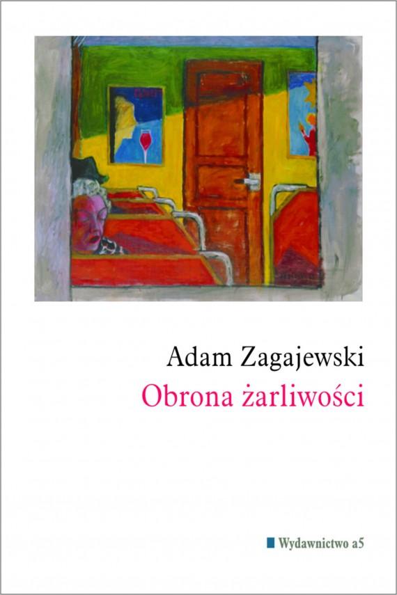 okładka Obrona żarliwościebook | EPUB, MOBI | Adam Zagajewski
