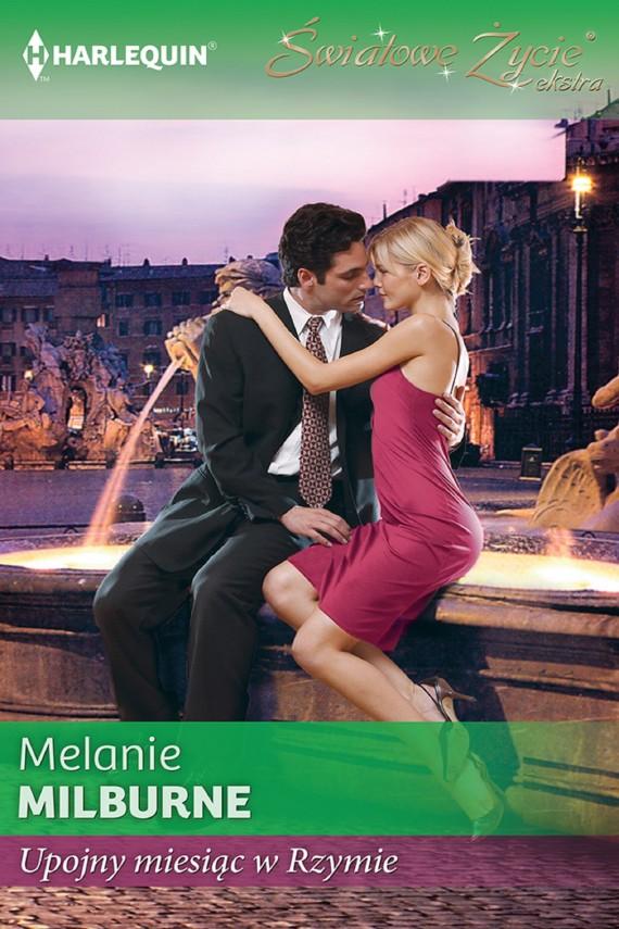 okładka Upojny miesiąc w Rzymieebook | EPUB, MOBI | Melanie Milburne