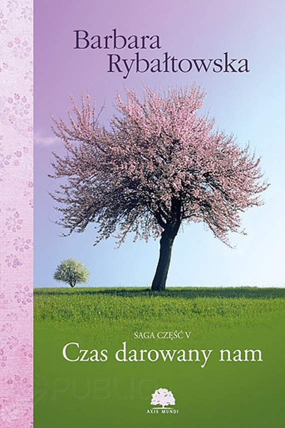 okładka Czas darowany nam. Saga cz. 5ebook   EPUB, MOBI   Barbara Rybałtowska