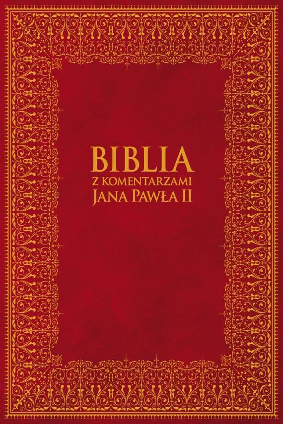 okładka Biblia z Komentarzami Jana Pawła II. Ebook | EPUB, MOBI | Jan Paweł II, Bp Kazimierz Romaniuk