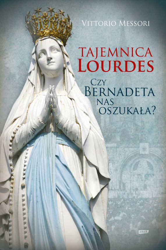 okładka Tajemnica Lourdes. Czy Bernadeta nas oszukała?ebook | EPUB, MOBI | Vittorio Messori