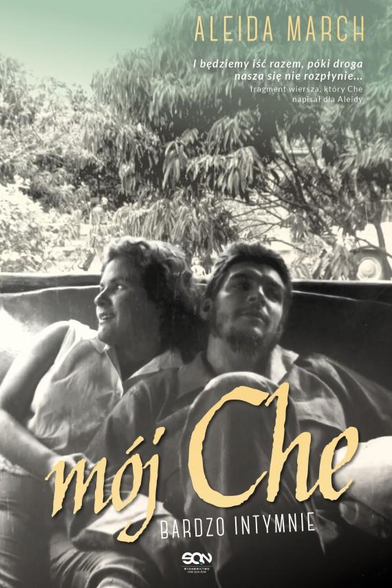 okładka Mój Che. Bardzo intymnieebook | EPUB, MOBI | Aleida March
