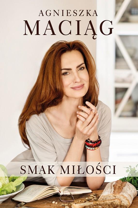 okładka Smak miłości. Ebook | EPUB, MOBI | Agnieszka Maciąg