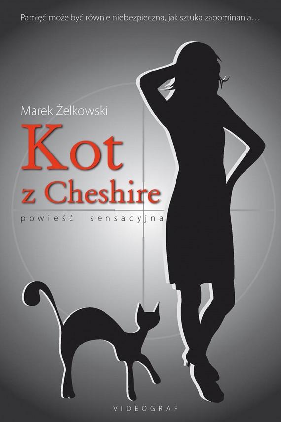okładka Kot z Cheshire. Ebook | EPUB, MOBI | Marek Żelkowski