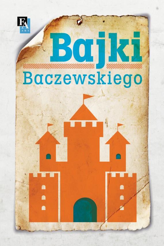 okładka Bajki Baczewskiegoebook | EPUB, MOBI | Marek K.E. Baczewski