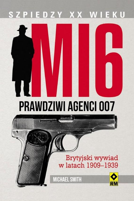 okładka MI6. Prawdziwi agenci 007ebook | EPUB, MOBI | Michael Smith