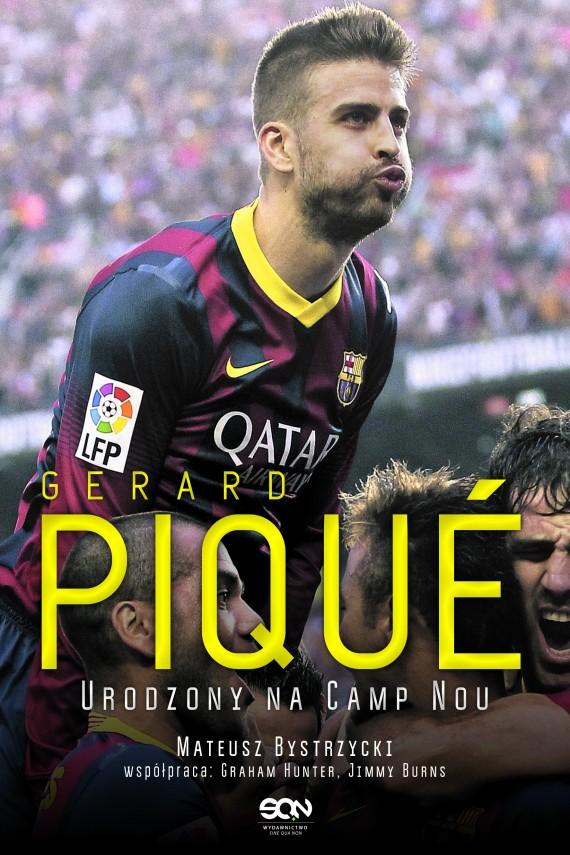 okładka Gerard Pique. Urodzony na Camp Nouebook | EPUB, MOBI | Mateusz  Bystrzycki