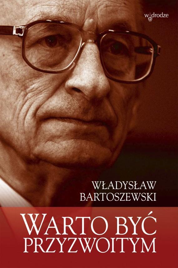 okładka Warto być przyzwoitym. Ebook | EPUB, MOBI | Władysław Bartoszewski