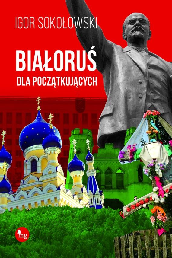 okładka Białoruś dla początkującychebook | EPUB, MOBI | Igor Sokołowski