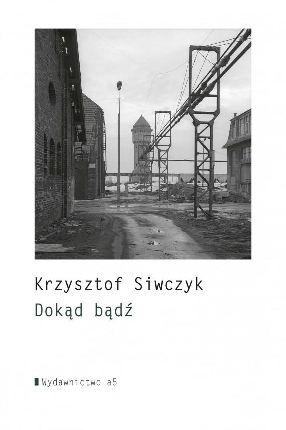 okładka Dokąd bądź. Ebook | EPUB, MOBI | Krzysztof  Siwczyk