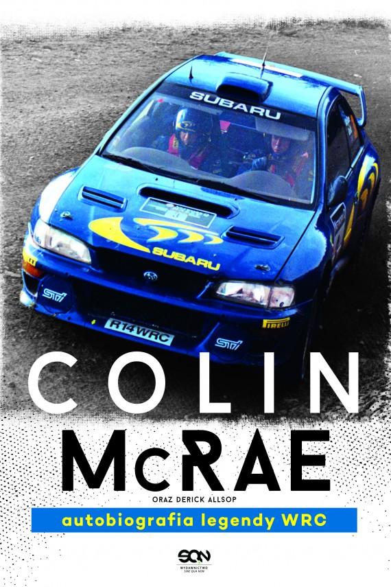okładka Colin McRae. Autobiografia legendy WRC. Ebook | EPUB, MOBI | Colin  McRae, Derick  Allsop