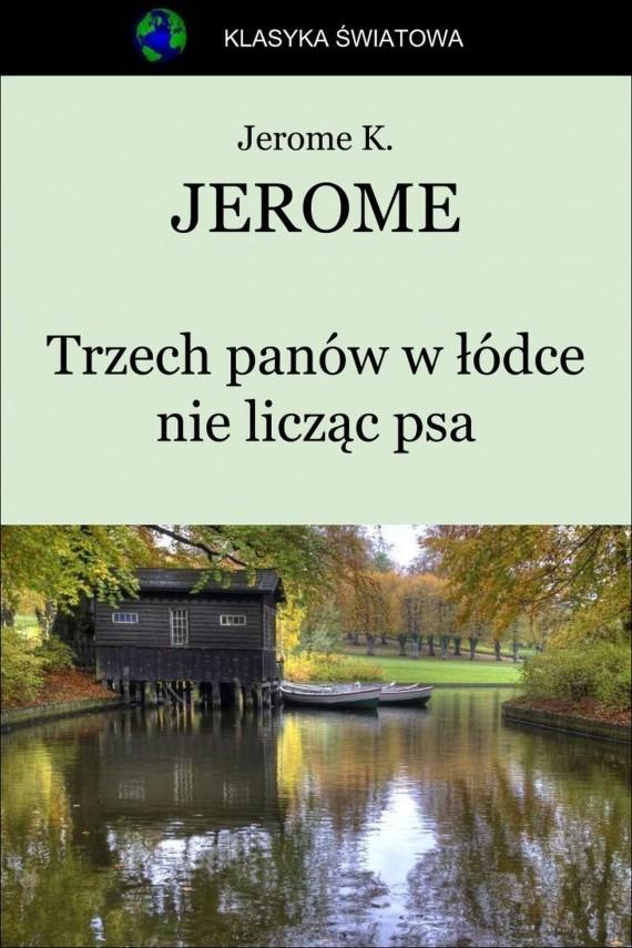 okładka Trzech panów w łódce nie licząc psa. Ebook   EPUB, MOBI   Jerome Klapka Jerome