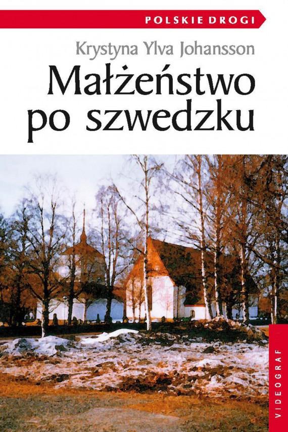 okładka Małżeństwo po szwedzku. Ebook | EPUB, MOBI | Krystyna Ylva Johansson