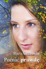 okładka Poznać prawdę. Ebook | EPUB,MOBI | Marta Grzebuła