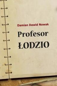 okładka Profesor Łodzio. Ebook | EPUB,MOBI | Damian Dawid  Nowak