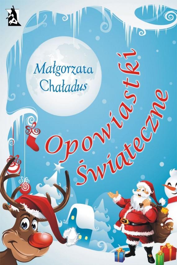okładka Opowiastki świąteczneebook | EPUB, MOBI | Małgorzata Chaładus