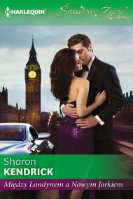 okładka Między Londynem a Nowym Jorkiem. Ebook | EPUB,MOBI | Sharon Kendrick