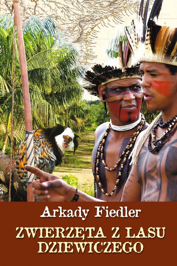 okładka Zwierzęta z lasu dziewiczegoebook   EPUB, MOBI   Arkady Fiedler