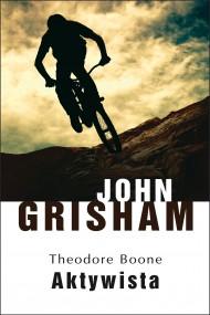 okładka Theodore Bone: Aktywista. Ebook   EPUB,MOBI   John  Grisham