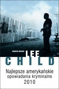 okładka Najlepsze amerykańskie opowiadania kryminalne 2010. Ebook | EPUB,MOBI | Lee Child