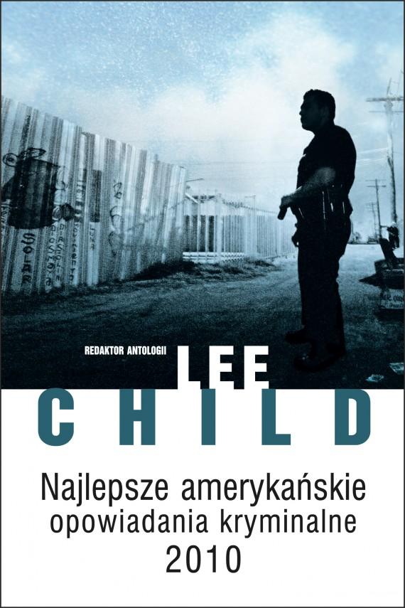 okładka Najlepsze amerykańskie opowiadania kryminalne 2010. Ebook | EPUB, MOBI | Lee Child