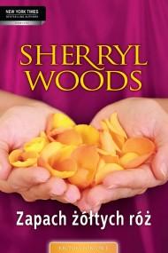 okładka Zapach żółtych róż. Ebook | EPUB,MOBI | Sherryl Woods