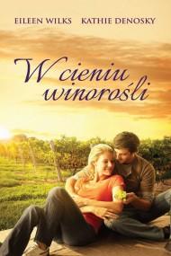 okładka W cieniu winorośli. Ebook | EPUB,MOBI | Kathie deNosky, Eileen Wilks