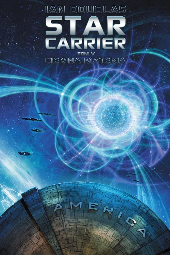 okładka Star Carrier: Ciemna materia. Ebook | EPUB, MOBI | Ian Douglas