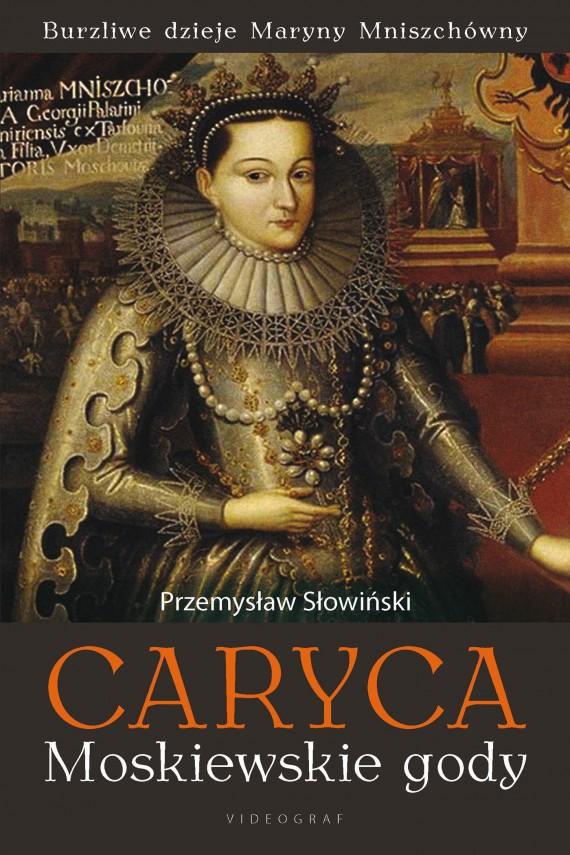okładka Caryca. Moskiewskie gody. Ebook   EPUB, MOBI   Przemysław Słowiński
