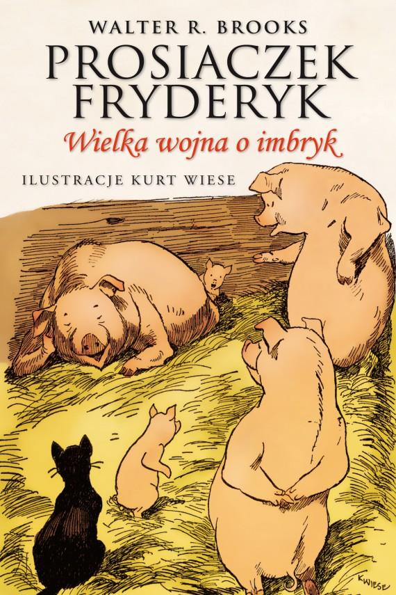 okładka Prosiaczek Fryderyk. Wielka wojna o imbryk. Ebook | EPUB, MOBI | Walter R. Brooks