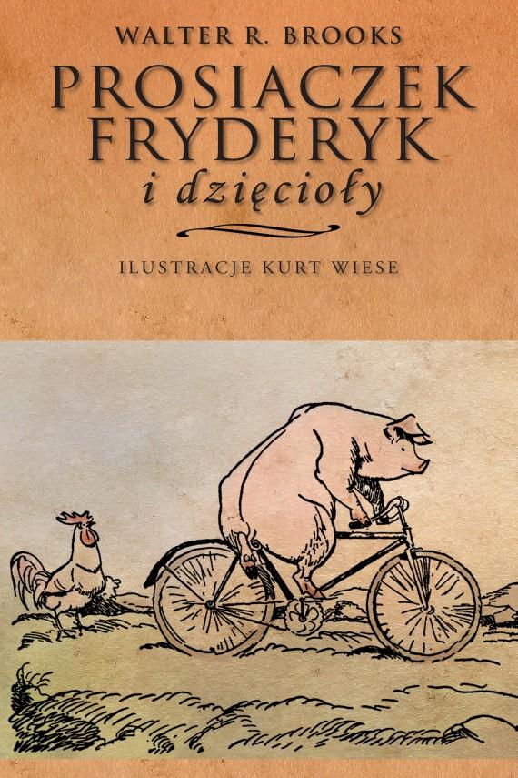 okładka Prosiaczek Fryderyk i dzięcioły. Ebook | EPUB, MOBI | Walter R. Brooks