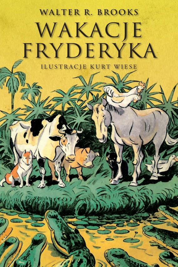 okładka Wakacje Fryderyka. Ebook | EPUB, MOBI | Walter R. Brooks