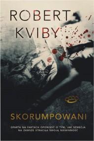 okładka Skorumpowani. Ebook | EPUB,MOBI | Robert Kviby