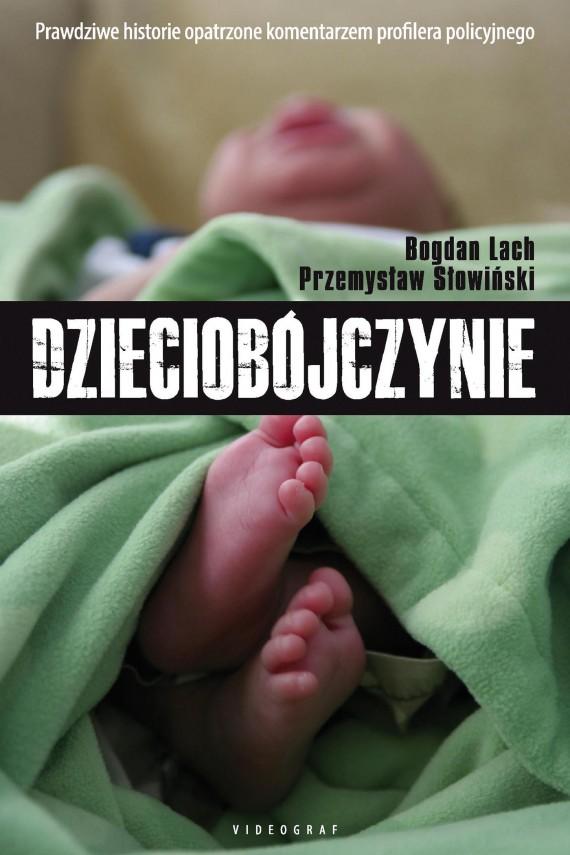 okładka Dzieciobójczynie. Ebook | EPUB, MOBI | Przemysław Słowiński, Bogdan Lach