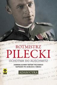 okładka Rotmistrz Pilecki. Ochotnik do Auschwitz. Ebook | papier | Adam Cyra