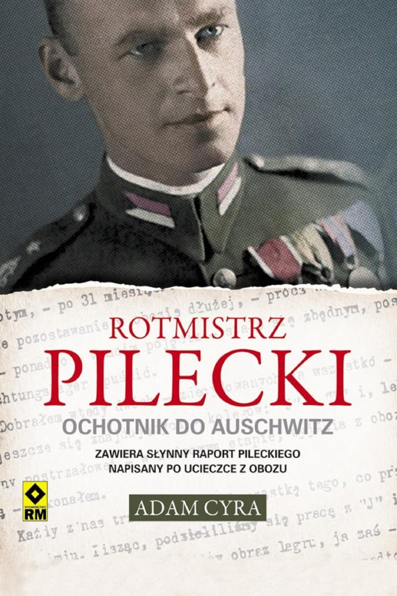 okładka Rotmistrz Pilecki. Ochotnik do Auschwitzebook | EPUB, MOBI | Adam Cyra