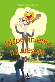 okładka Wspomnienia na wesoło. Ebook | EPUB,MOBI | Krzysztof Lewandowski