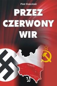 okładka Przez czerwony wir. Ebook | EPUB,MOBI | Piotr Kościński