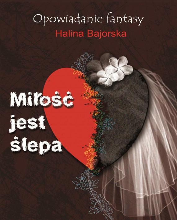 okładka Miłość jest ślepa. Ebook | EPUB, MOBI | Halina  Bajorska