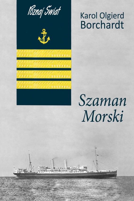 okładka Szaman Morski. Ebook | EPUB, MOBI | Karol Olgierd  Borchardt