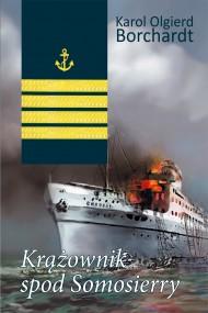 okładka Krążownik spod Somosierry. Ebook | papier | Karol Olgierd  Borchardt
