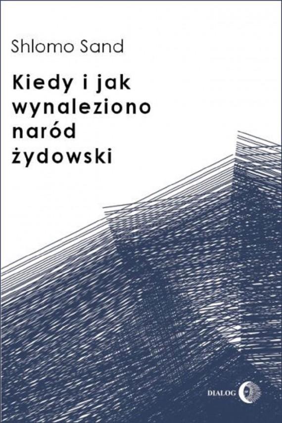 okładka Kiedy i jak wynaleziono naród żydowskiebook | EPUB, MOBI | Shlomo  Sand