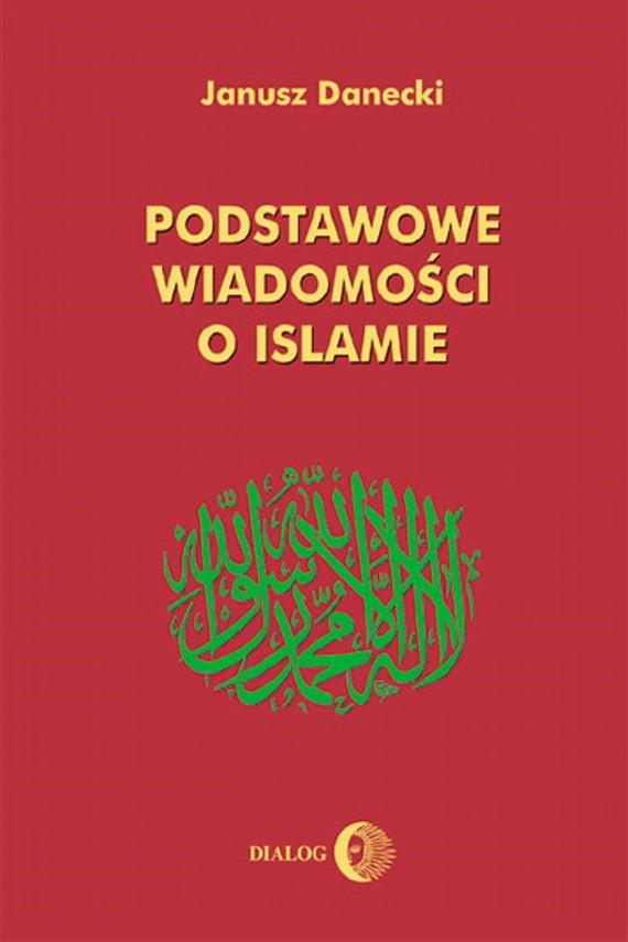 okładka Podstawowe wiadomości o islamieebook | EPUB, MOBI | Janusz  Danecki