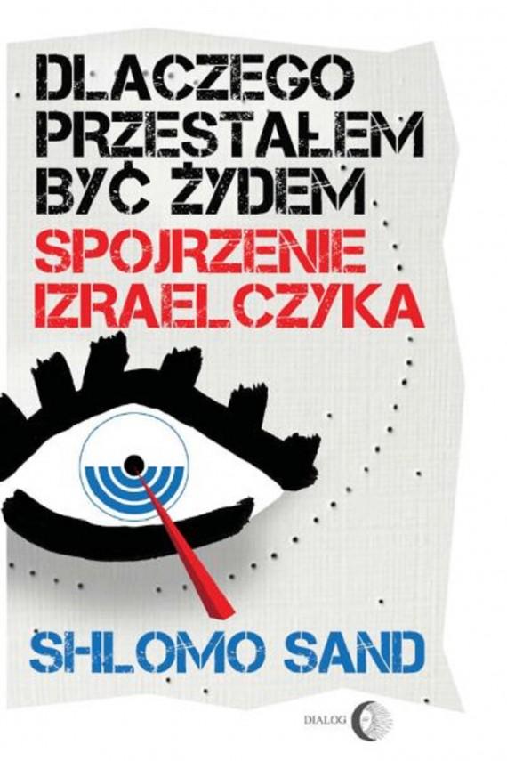 okładka Dlaczego przestałem być Żydem. Spojrzenie Izraelczykaebook   EPUB, MOBI   Shlomo  Sand