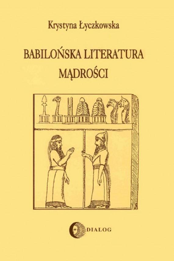 okładka Babilońska literatura mądrości. Ebook | EPUB, MOBI | Krystyna  Łyczkowska