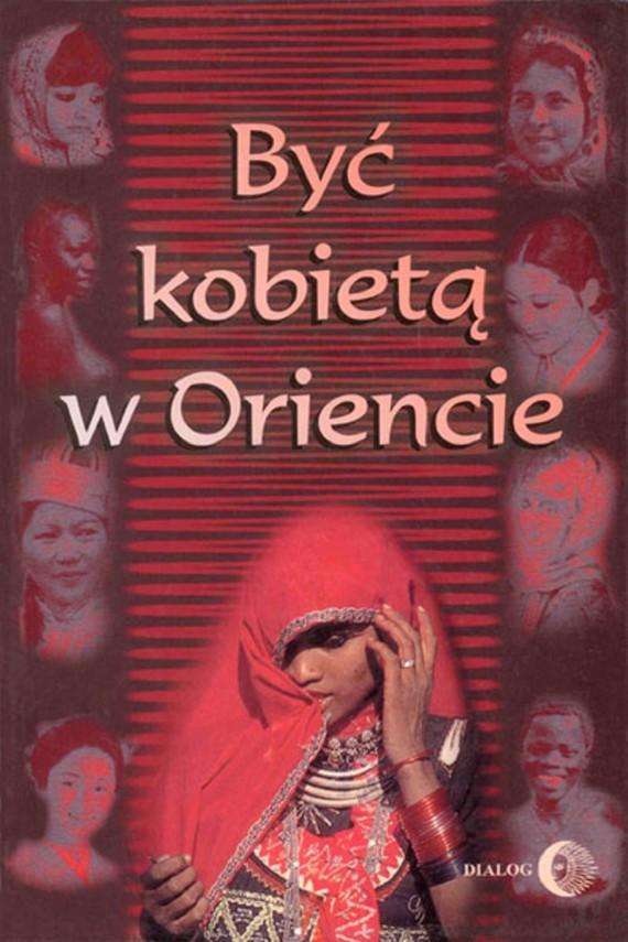 okładka Być kobietą w Oriencieebook | EPUB, MOBI | Opracowanie zbiorowe