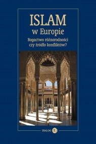 okładka Islam w Europie. Bogactwo różnorodności czy źródło konfliktów?. Ebook | EPUB,MOBI | Opracowanie zbiorowe
