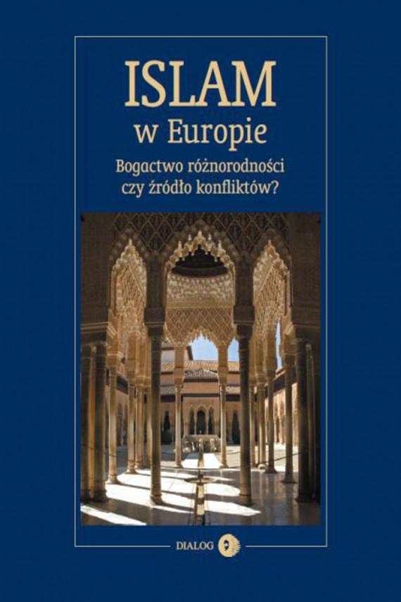 okładka Islam w Europie. Bogactwo różnorodności czy źródło konfliktów?ebook | EPUB, MOBI | Opracowanie zbiorowe