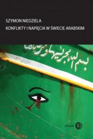 okładka Konflikty i napięcia w świecie arabskim. Ebook   EPUB,MOBI   Szymon  Niedziela